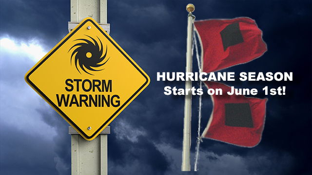 Hurricane Season Starts June 1st.